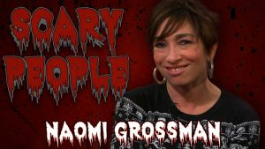 Scary People Interview with Naomi Grossman Photo