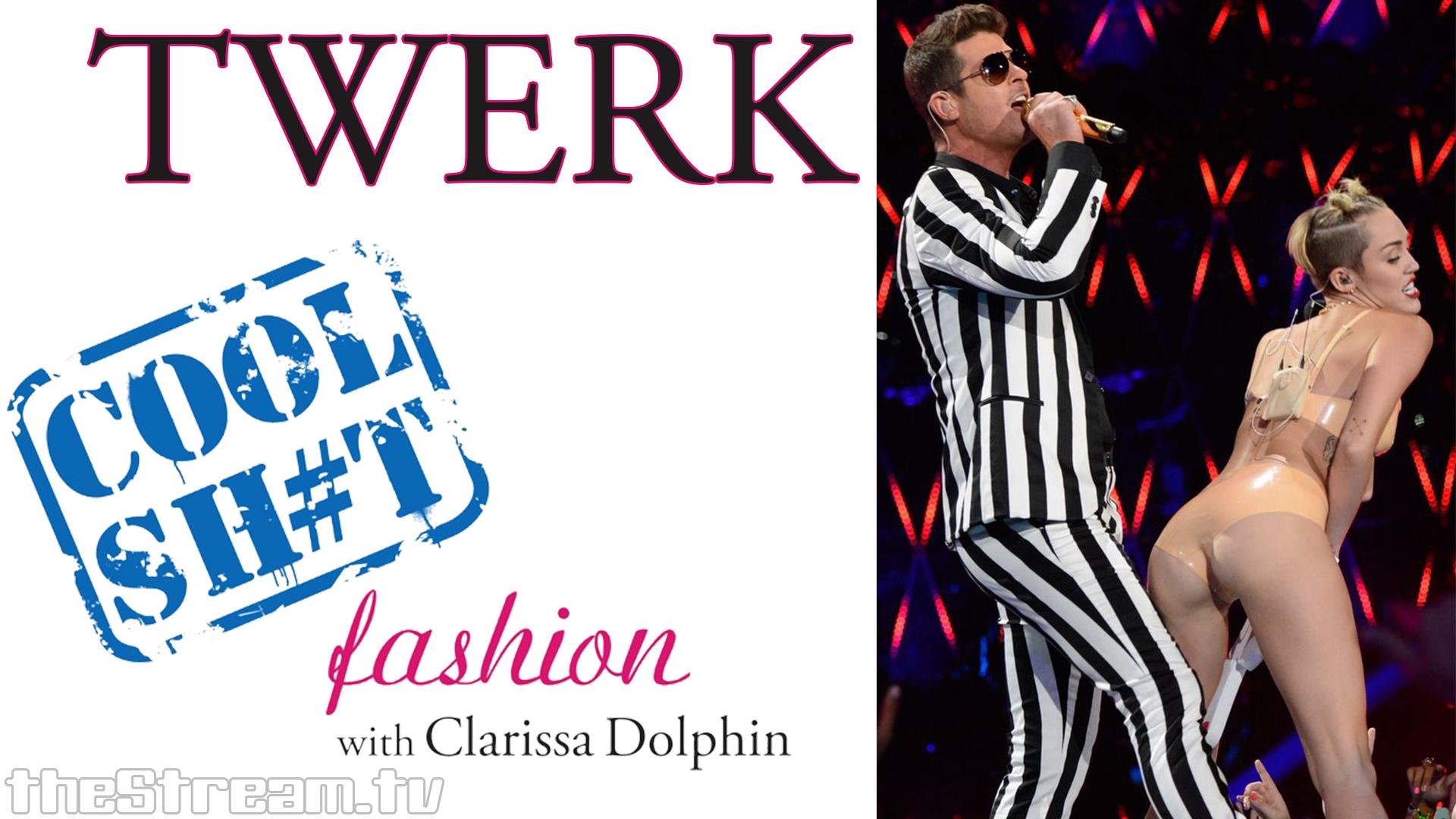 Cool Sh#t: Fashion with Clarissa Dolphin – Twerk