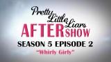 Pretty Little Liars After Show – Season 5 Episode 2