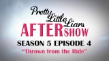 Pretty Little Liars After Show – Season 5 Episode 4