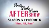 Pretty Little Liars After Show for Season 5 Episode 6