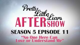 Pretty Little Liars After Show Season 5 Episode 11