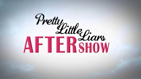 Pretty Little Liars After Show
