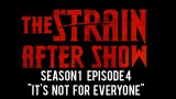 "The Strain After Show Season 1 Episode 4 ""It's Not for Everyone"""