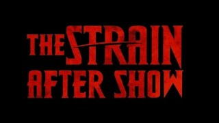 "The Strain After Show Season 1 Episode 5 ""Runaways"""