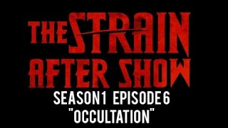 "The Strain After Show Season 1 Episode 6 ""Occultation"""