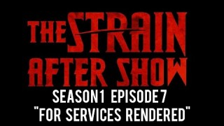 """The Strain After Show Season 1 Episode 7 """"For Services Rendered"""""""