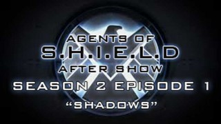 "Agents of S.H.I.E.L.D. After Show Season 2 Episode 1 ""Shadows"""