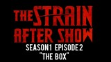 "The Strain After Show Season 1 Episode 2 ""The Box"""
