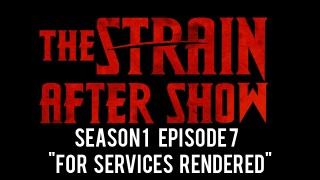 "The Strain After Show Season 1 Episode 7 ""For Services Rendered"""