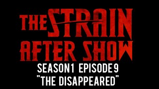 "The Strain After Show Season 1 Episode 9 ""The Disappeared"""