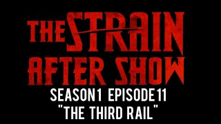 "The Strain After Show Season 1 Episode 11 ""The Third Rail"""