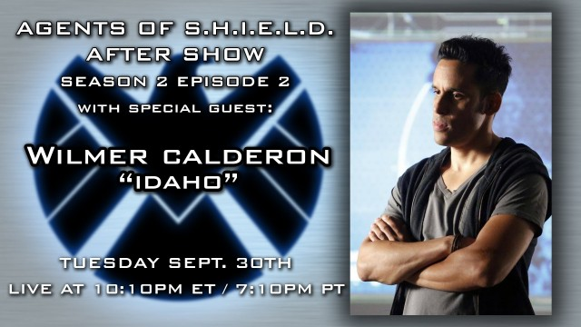 "Wilmer Calderon ""Idaho"" on Agents of S.H.I.E.L.D. After Show Sept. 30th!"