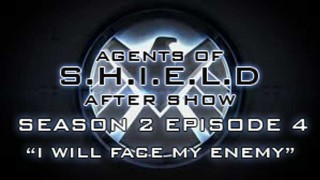 """Agents of S.H.I.E.L.D. After Show Season 2 Episode 4 """"Face My Enemy"""""""