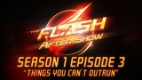 "The Flash After Show Season 1 Episode 3 ""Things You Can't Outrun"""