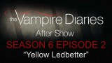 "The Vampire Diaries After Show Season 6 Episode 2 ""Yellow Ledbetter"""