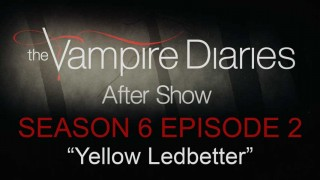 """The Vampire Diaries After Show Season 6 Episode 2 """"Yellow Ledbetter"""""""