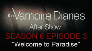 "The Vampire Diaries After Show Season 6 Episode 3 ""Welcome to Paradise"""