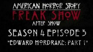 "American Horror Story: Freak Show After Show Season 4 Episode 3 ""Edward Mordrake: Part 1″"