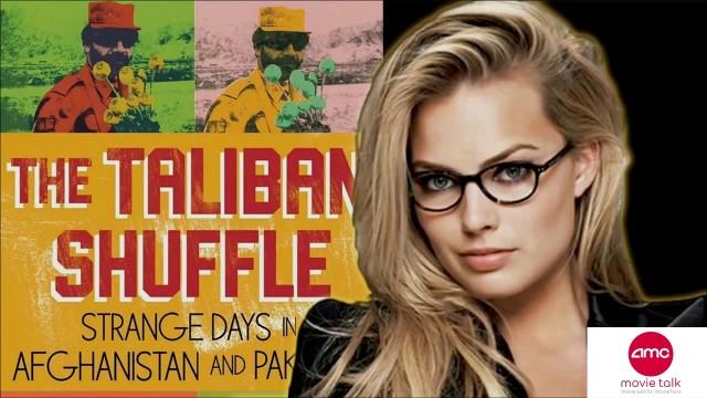 Margot Robbie In Talks To Do THE TALIBAN SHUFFLE – AMC Movie News