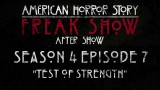 "American Horror Story Freak Show After Show Season 4 Episode 7 ""Test of Strength"""