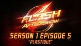 "The Flash After Show Season 1 Episode 5 ""Plastique"""