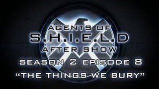 "Agents of S.H.I.E.L.D. After Show Season 2 Episode 8 ""The Things We Bury"""
