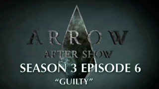 "Arrow After Show Season 3 Episode 6 ""Guilty"" with guest Stephen Amell"
