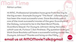 Can Dave Batista Rock Hollywood – AMC Movie News