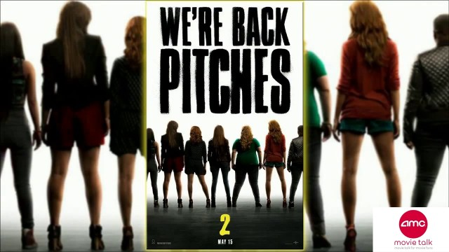 Trailer for PITCH PERFECT 2 Debuts – AMC Movie News