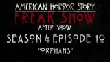 "American Horror Story Freak Show After Show Season 4 Episode 10 ""Orphans"""