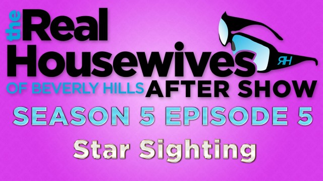 "The Real Housewives of Beverly Hills After Show ""Star Sighting"" Highlights"