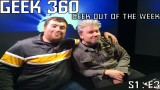 "Geek360 S1:E3 ""For the Good of the Geekdom"""