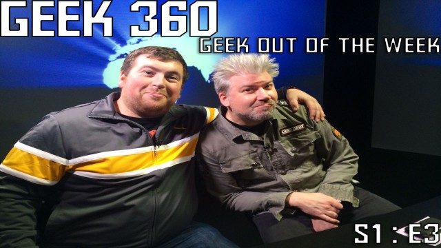 """Geek360 S1:E3 """"For the Good of the Geekdom"""""""