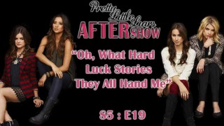 "Pretty Little Liars After Show ""Oh, What Hard Luck Stories They All Hand Me"""