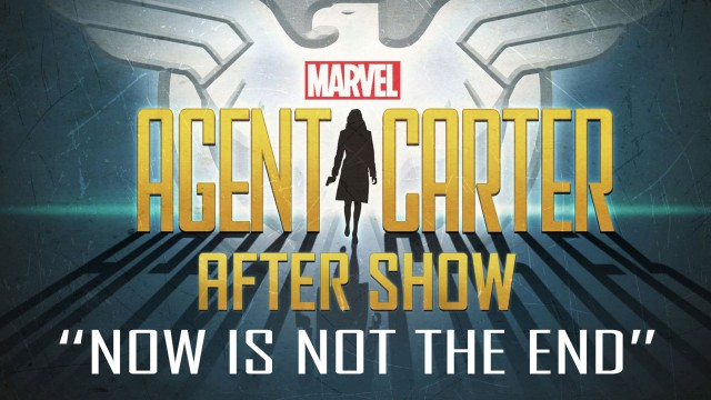 Agent Carter After Show: Now Is Not The End Season 1 Episode 1