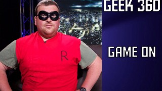 """Geek 360 S1E4 """"Game On"""""""