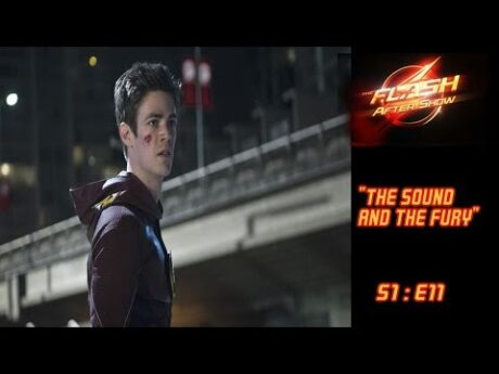 """The Flash After Show S1E11 """"The Sound and the Fury"""""""
