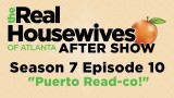 "The Real Housewives Of Atlanta After Show Season 7 Episode 10 ""Puerto Read-co!"""