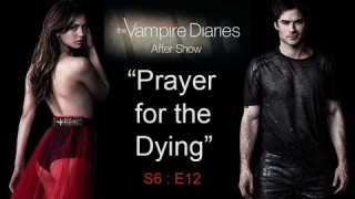 """The Vampire Diaries Afteer Show S6E12 """"Prayer for the Dying"""""""