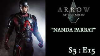 "Arrow After Show Season 3 Episode 15 ""Nanda Parbat"""