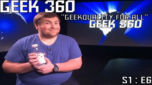 "Geek 360 Season 1 Episode 6 ""Geekquality For All"""