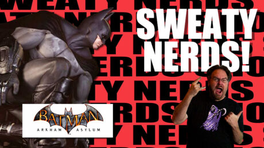 SWEATYNERDS_EP03_BatmanArkhamCity-Asylym