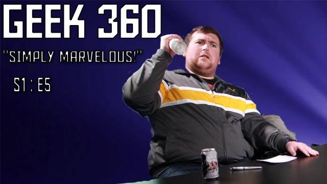 """Geek 360 Season 1 Episode 5 """"Simply MARVELous!"""""""