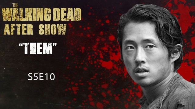 """The Walking Dead After Show Season 5 Episode 10 """"Them"""""""