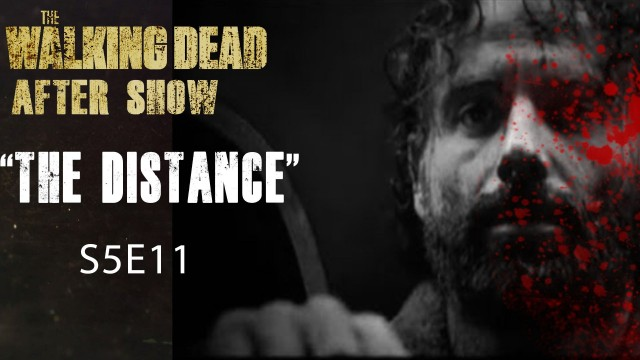 """The Walking Dead After Show Season 5 Episode 11 """"The Distance"""""""