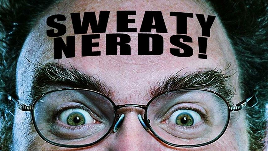 Sweaty Nerds