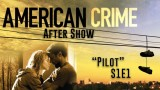"American Crime After Show Season 1 Episode 1 ""Pilot"""