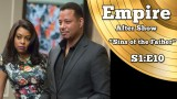 "Empire After Show Season 1 Episode 10 ""Sins of the Father"""