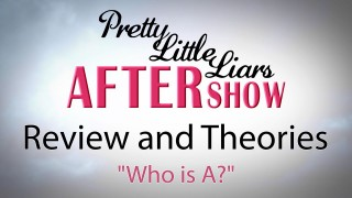 "Pretty Little Liars Season 5 Review and After Show- ""Who is A?"""